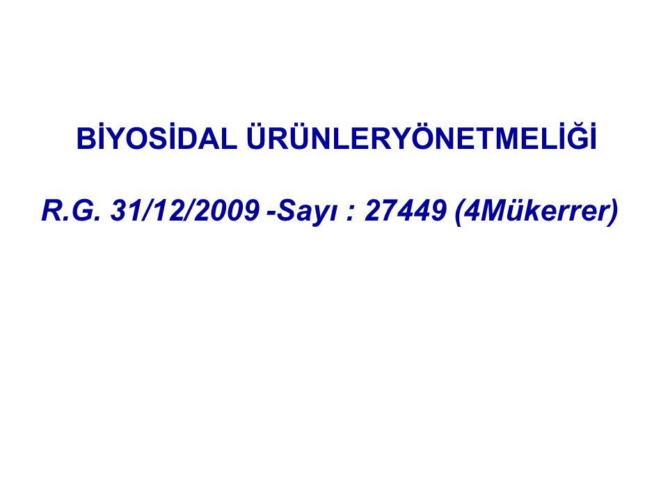 BİYOSİDAL ÜRÜNLERYÖNETMELİĞİ R.G. 31/12/2009 -Sayı : 27449 (4Mükerrer)