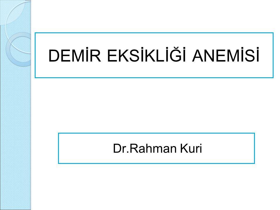 Dr.Rahman Kuri DEMİR EKSİKLİĞİ ANEMİSİ