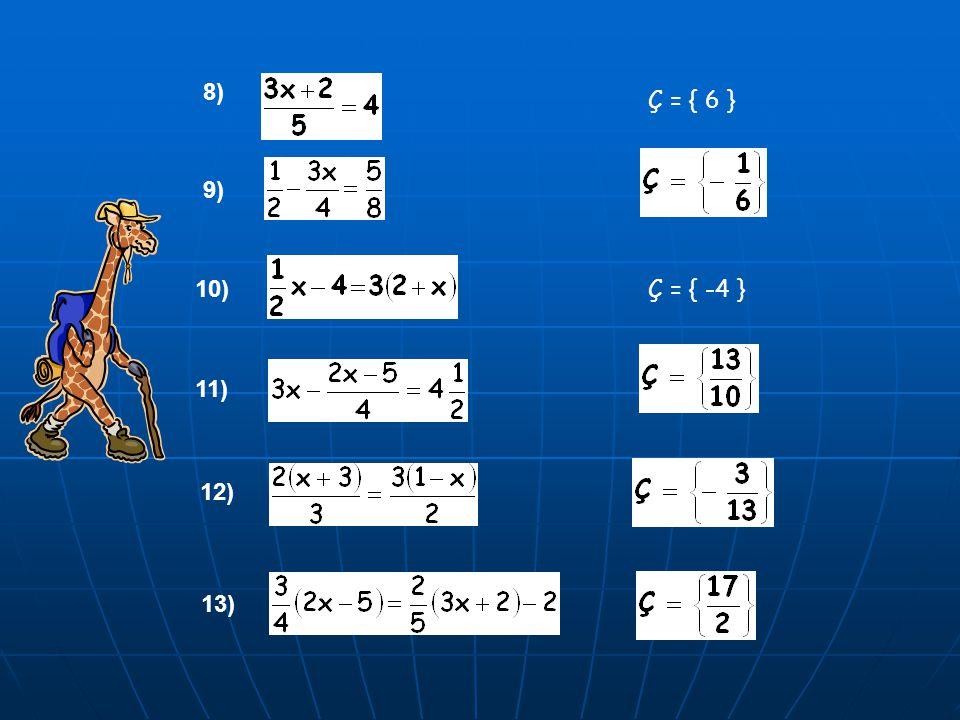 8) 9) 13) 10) 11) 12) Ç = { 6 } Ç = { -4 }