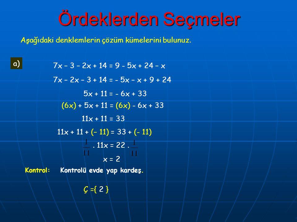 5x + 11 = - 6x + 33 5x + 6x = - 11 + 33.11x = 22.