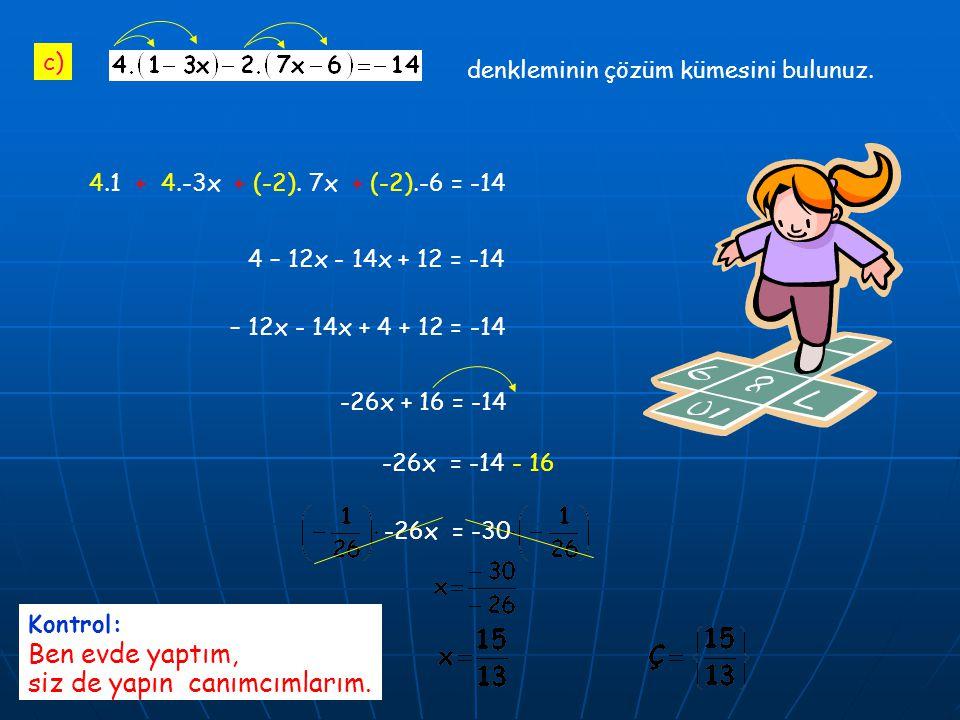 c) denkleminin çözüm kümesini bulunuz.4.1 + 4.-3x + (-2).