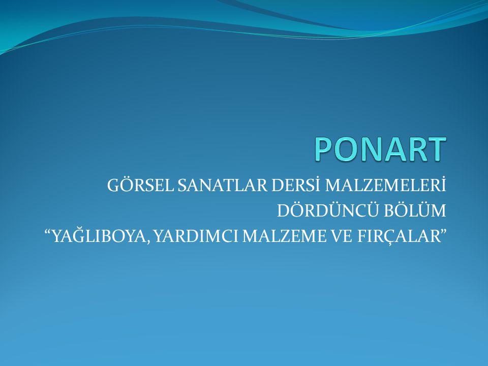 """GÖRSEL SANATLAR DERSİ MALZEMELERİ DÖRDÜNCÜ BÖLÜM """"YAĞLIBOYA, YARDIMCI MALZEME VE FIRÇALAR"""""""
