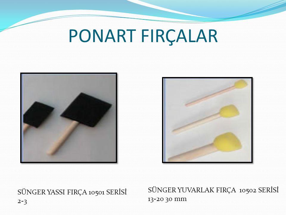 PONART FIRÇALAR SÜNGER YASSI FIRÇA 10501 SERİSİ 2-3 SÜNGER YUVARLAK FIRÇA 10502 SERİSİ 13-20 30 mm