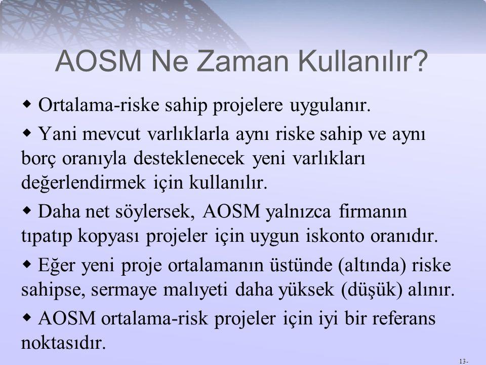 13- AOSM Ne Zaman Kullanılır. Ortalama-riske sahip projelere uygulanır.