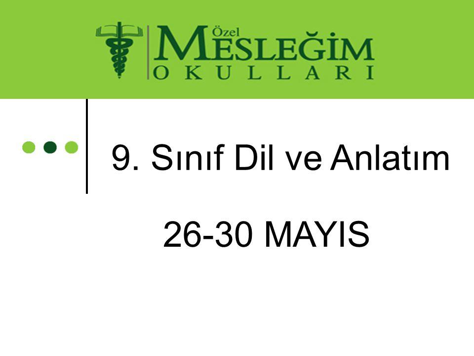 9. Sınıf Dil ve Anlatım 26-30 MAYIS