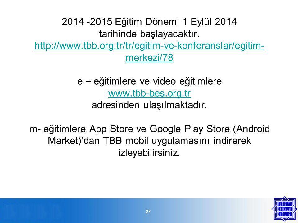 27 2014 -2015 Eğitim Dönemi 1 Eylül 2014 tarihinde başlayacaktır.