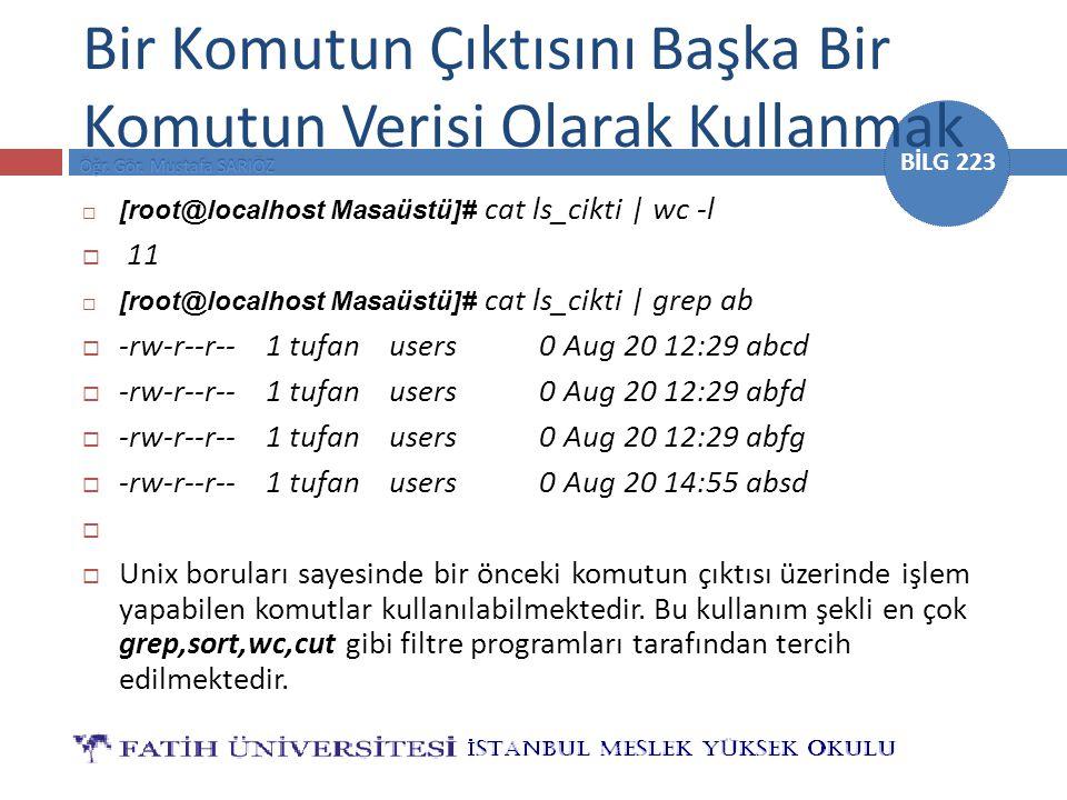 BİLG 223  [root@localhost Masaüstü]# cat ls_cikti   wc -l  11  [root@localhost Masaüstü]# cat ls_cikti   grep ab  -rw-r--r-- 1 tufan users 0 Aug 2