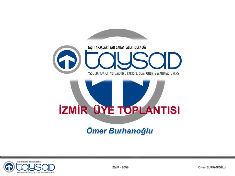 İZMİR - 2009 Ömer BURHANOĞLU İZMİR ÜYE TOPLANTISI Ömer Burhanoğlu