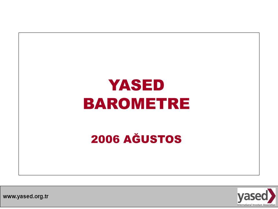 www.yased.org.tr YASED BAROMETRE 2006 AĞUSTOS