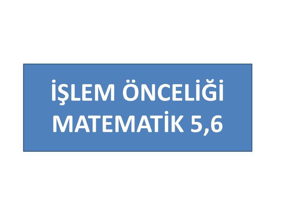 İŞLEM SIRASI ( İŞLEM ÖNCELİĞİ ) : Aritmetikte işlemler belirli kurallara göre uygulanır.