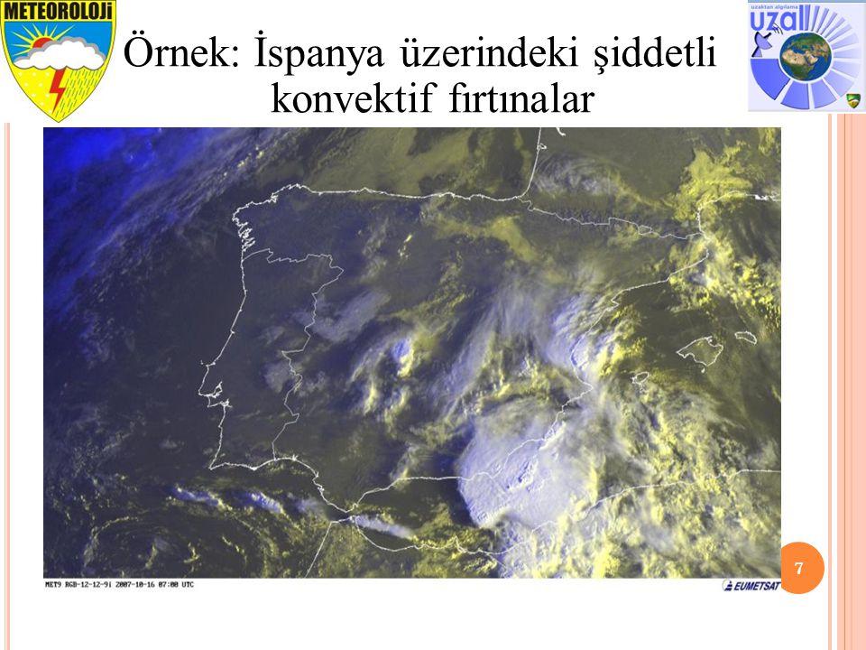 7 Örnek: İspanya üzerindeki şiddetli konvektif fırtınalar
