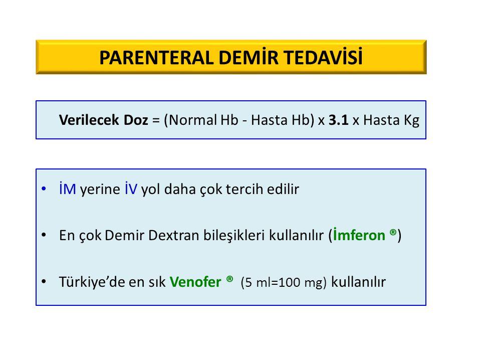 Verilecek Doz = (Normal Hb - Hasta Hb) x 3.1 x Hasta Kg İM yerine İV yol daha çok tercih edilir En çok Demir Dextran bileşikleri kullanılır (İmferon ®