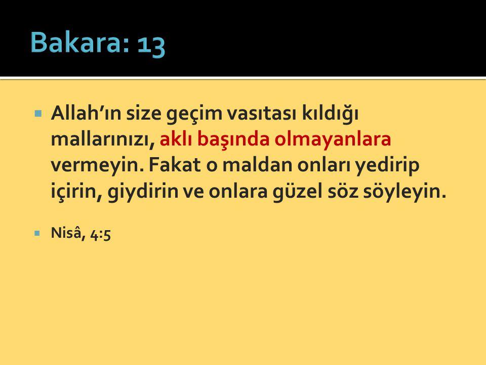  Allah'ın size geçim vasıtası kıldığı mallarınızı, aklı başında olmayanlara vermeyin.