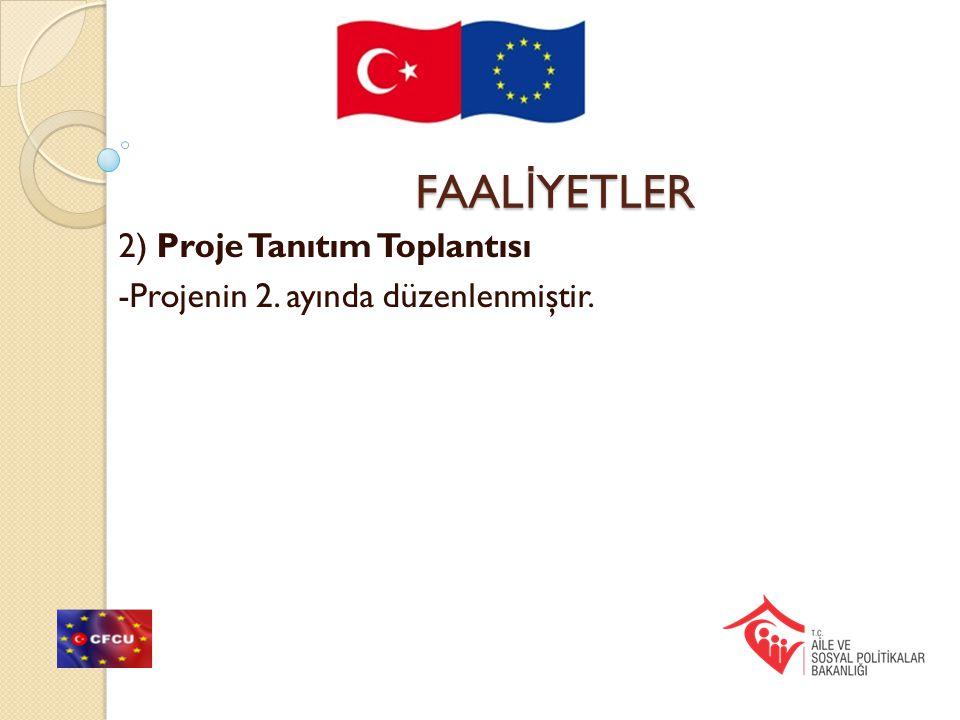 FAAL İ YETLER 2) Proje Tanıtım Toplantısı -Projenin 2. ayında düzenlenmiştir.