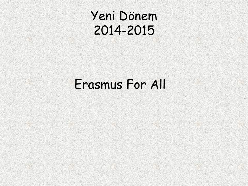 Yeni Dönem 2014-2015 Erasmus For All