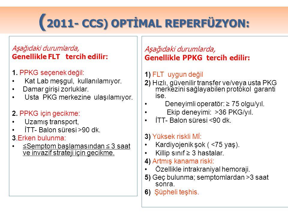 ( 2011- CCS) OPTİMAL REPERFÜZYON: Aşağıdaki durumlarda, Genellikle FLT tercih edilir: 1. PPKG seçenek değil: Kat Lab meşgul, kullanılamıyor. Damar gir