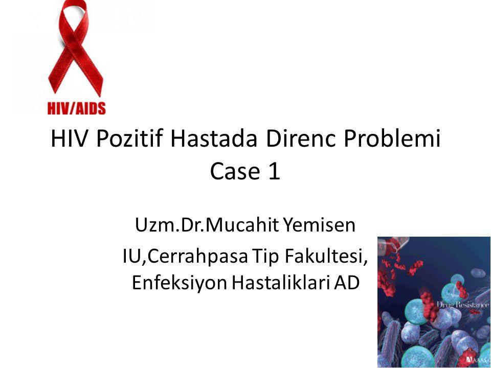 Case 1 ZK, 32y, bayan hasta Ev hanımı, evli 1 çocuk sahibi Hikaye: 2007 yılında eşi HIV pozitif olarak saptandığından dolayı yapılan Anti HIV testi + saptanmış.