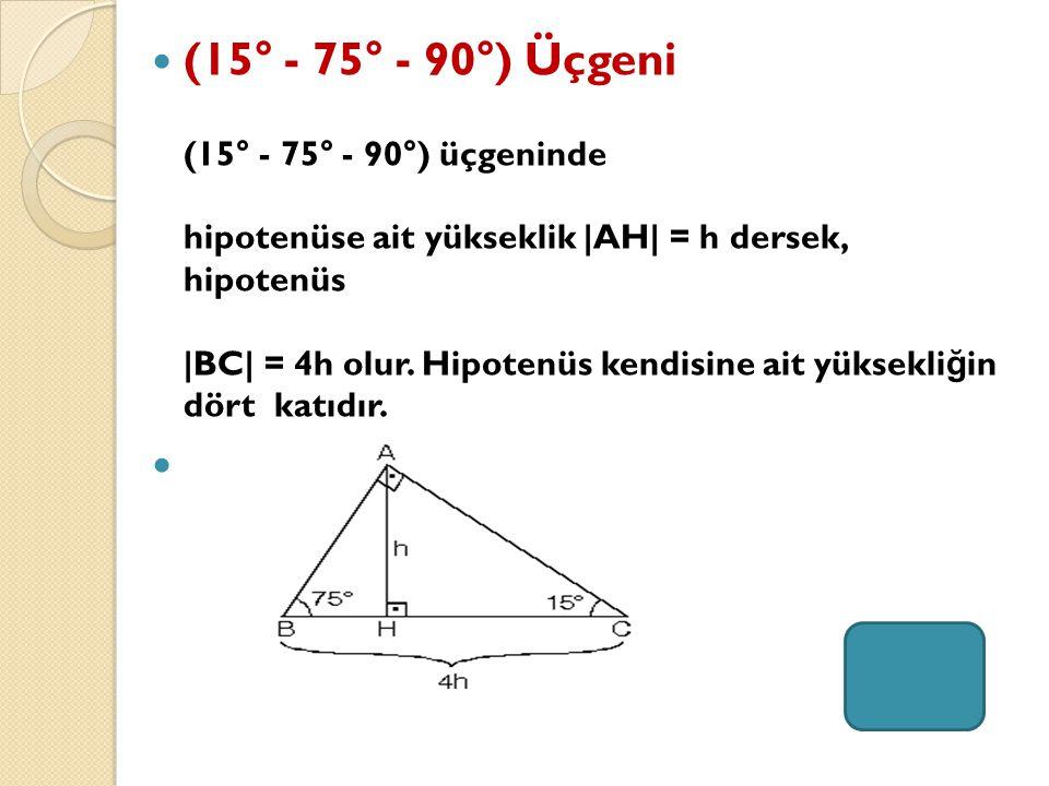 (30° – 60° – 90°) Üçgeni ABC eşkenar üçgeni yükseklikle ikiye bölündü ğ ünde ABH ve ACH (30° - 60° - 90°) üçgenleri elde edilir.