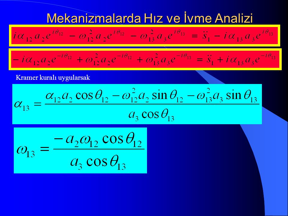 Mekanizmalarda Hız ve İvme Analizi Kramer kuralı uygularsak