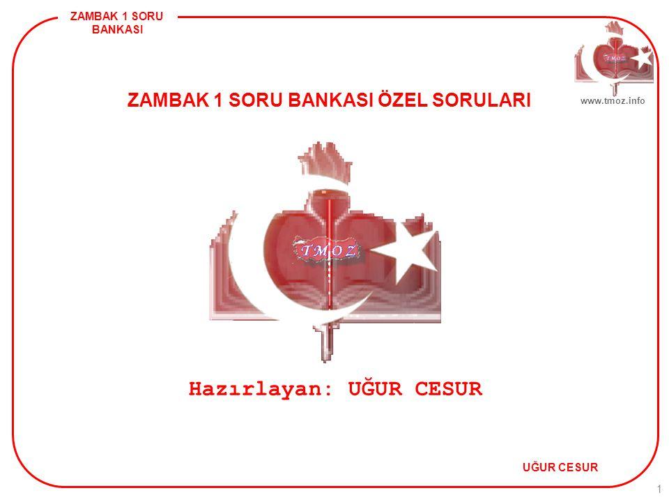 ZAMBAK 1 SORU BANKASI UĞUR CESUR www.tmoz.info 12 ANA SAYFA.