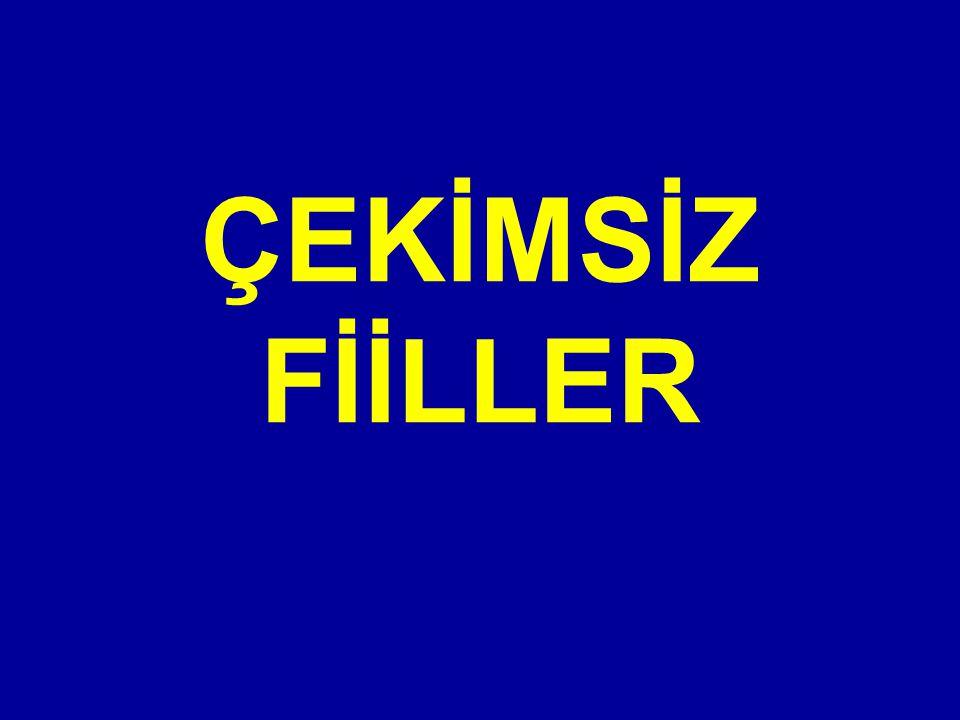 b) SIFAT-FİİLLER Türkçede sıfat-fiil ekleri şunlardır: a) /-AcAk/ Söze ekleyecek bir şey yoktu.