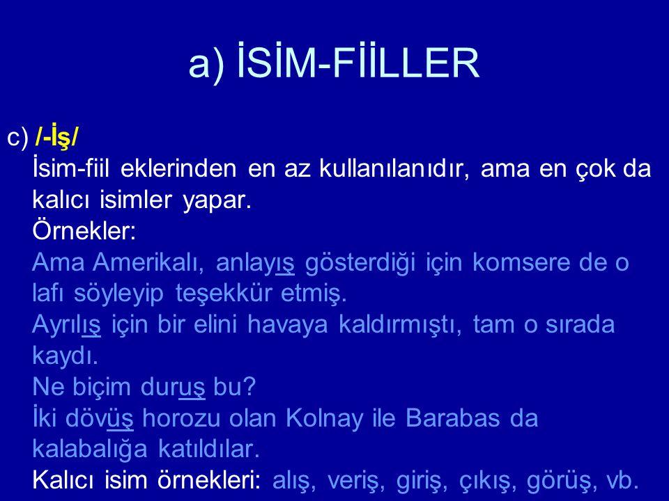 b) SIFAT-FİİLLER g) /-mİş/ Çok sık kullanılan bir ektir.