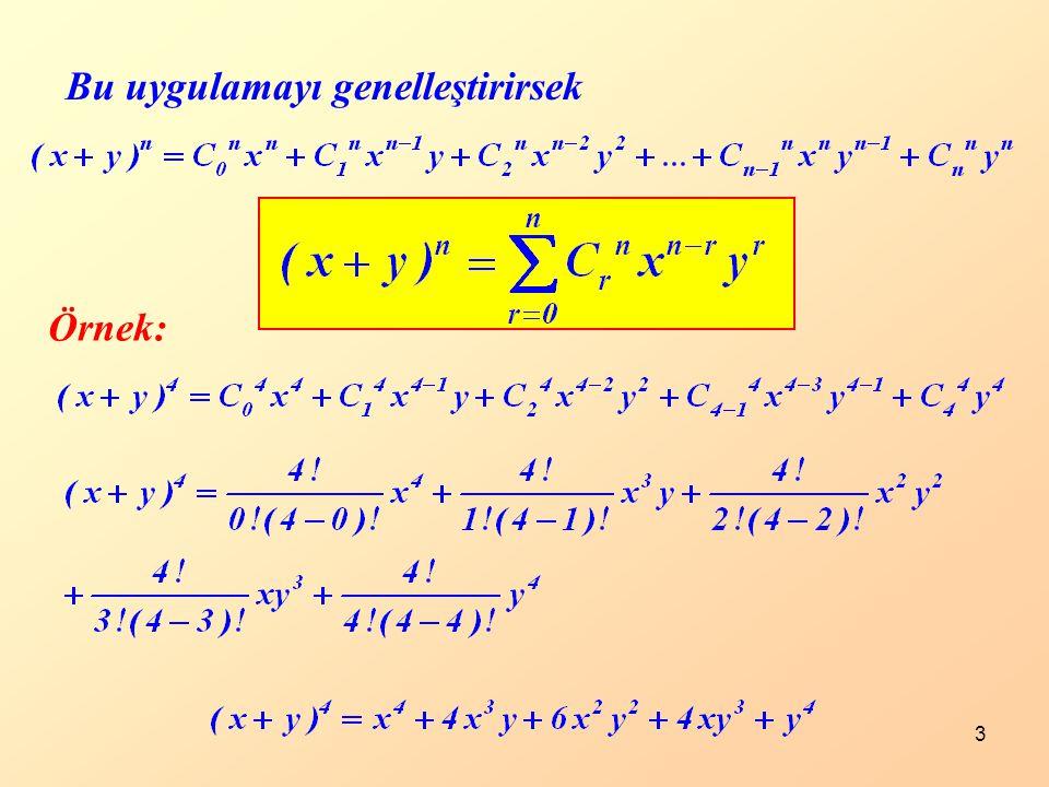 4 ÖZELLİKLER 1.nin açılımında n + 1 tane terim vardır.