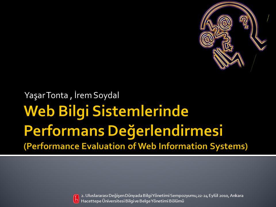  Giriş:  Web bilgi sistemi kavramı  Algılanan hizmet kalitesi  Geleneksel ve web hizmet kalitesi boyutları  Araştırmanın amacı ve yöntem  Quadrant ve boşluk analizi bulguları  Sonuç 2.
