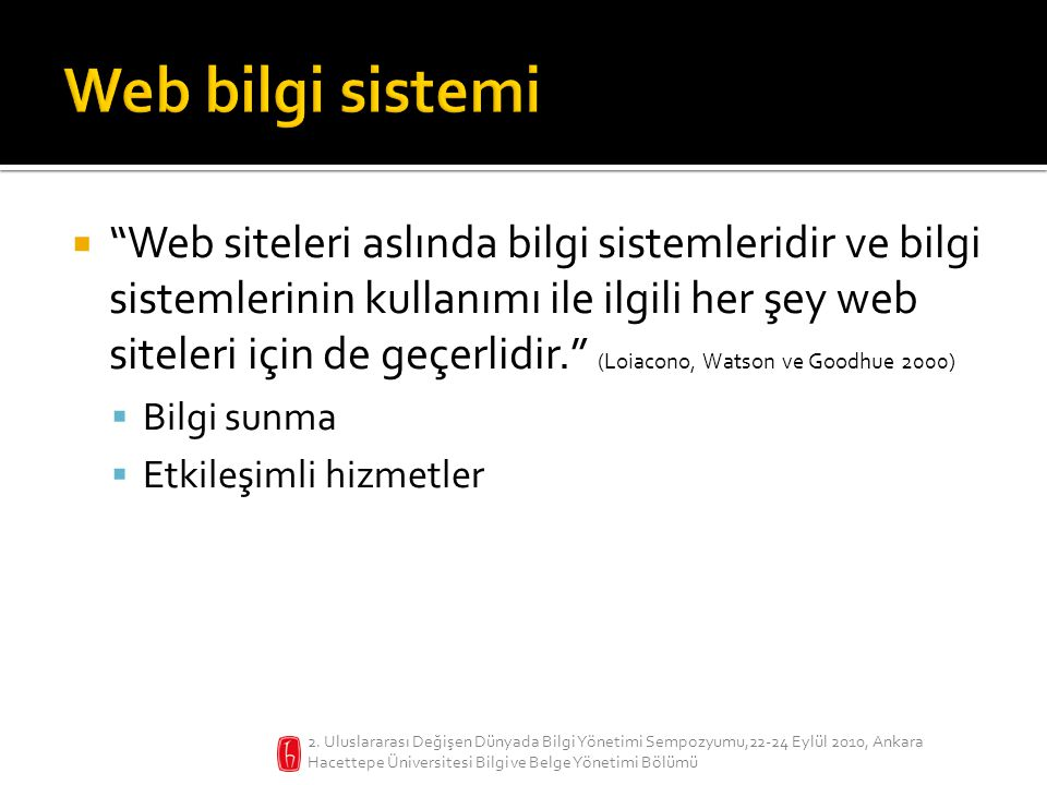 Yaşar Tonta, İrem Soydal {tonta,soydal}@hacettepe.edu.tr 2.