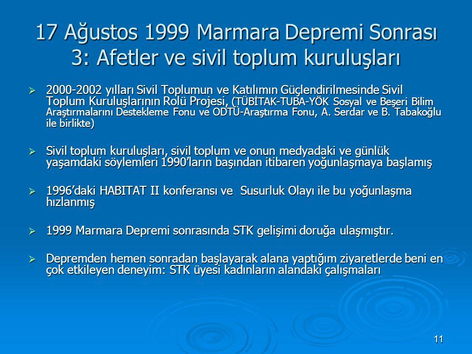 11 17 Ağustos 1999 Marmara Depremi Sonrası 3: Afetler ve sivil toplum kuruluşları  2000-2002 yılları Sivil Toplumun ve Katılımın Güçlendirilmesinde S