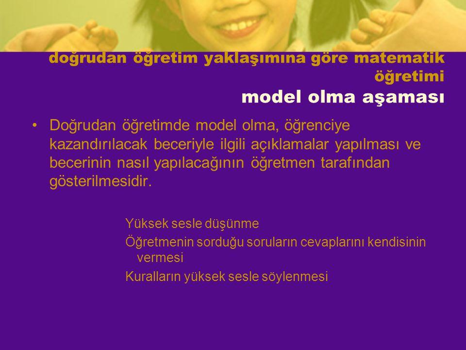 Doğrudan öğretimde model olma, öğrenciye kazandırılacak beceriyle ilgili açıklamalar yapılması ve becerinin nasıl yapılacağının öğretmen tarafından gö