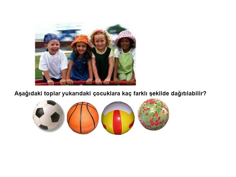 Aşağıdaki toplar yukarıdaki çocuklara kaç farklı şekilde dağıtılabilir?
