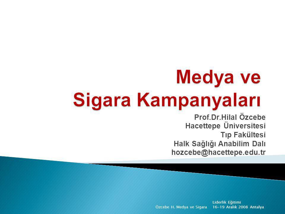 Prof.Dr.Hilal Özcebe Hacettepe Üniversitesi Tıp Fakültesi Halk Sağlığı Anabilim Dalı hozcebe@hacettepe.edu.tr Liderlik Eğitimi 16-19 Aralık 2008 Antal