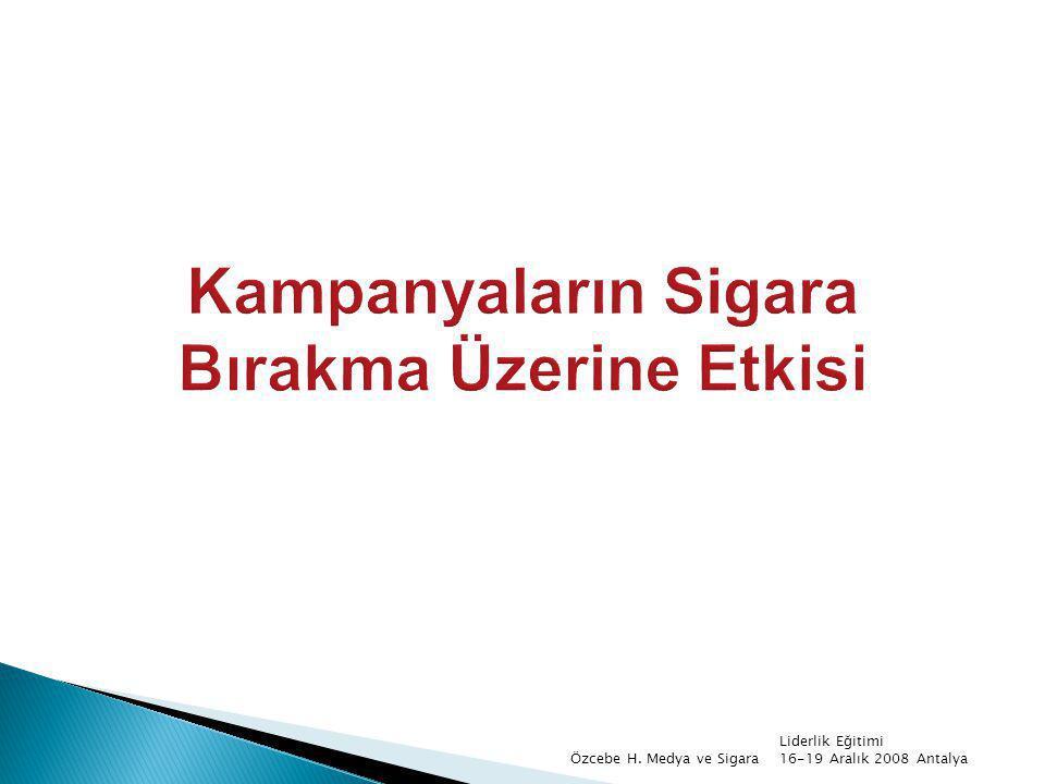 Liderlik Eğitimi 16-19 Aralık 2008 AntalyaÖzcebe H. Medya ve Sigara