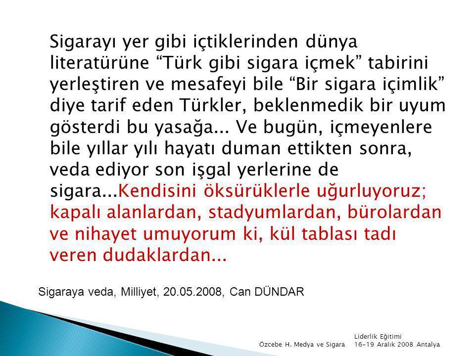"""Sigarayı yer gibi içtiklerinden dünya literatürüne """"Türk gibi sigara içmek"""" tabirini yerleştiren ve mesafeyi bile """"Bir sigara içimlik"""" diye tarif eden"""