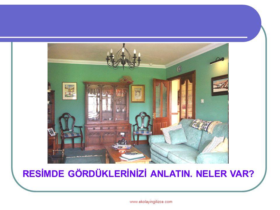 www.ekolayingilizce.com RESİMDE GÖRDÜKLERİNİZİ ANLATIN. NELER VAR?