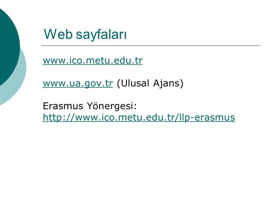 Web sayfaları www.ico.metu.edu.tr www.ua.gov.trwww.ua.gov.tr (Ulusal Ajans) Erasmus Yönergesi: http://www.ico.metu.edu.tr/llp-erasmus