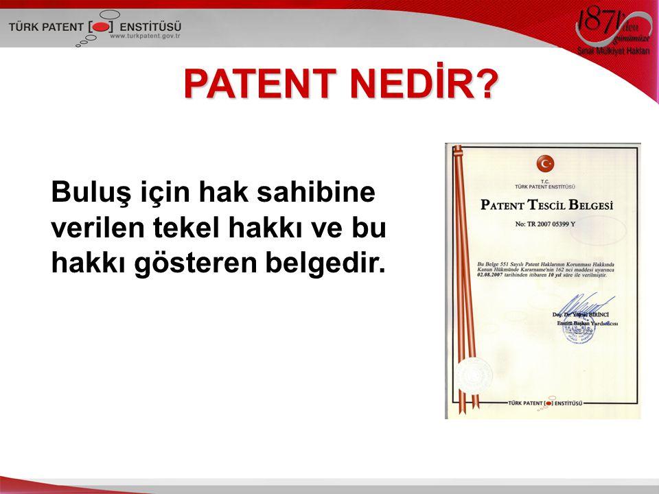 Buluş için hak sahibine verilen tekel hakkı ve bu hakkı gösteren belgedir. PATENT NEDİR?