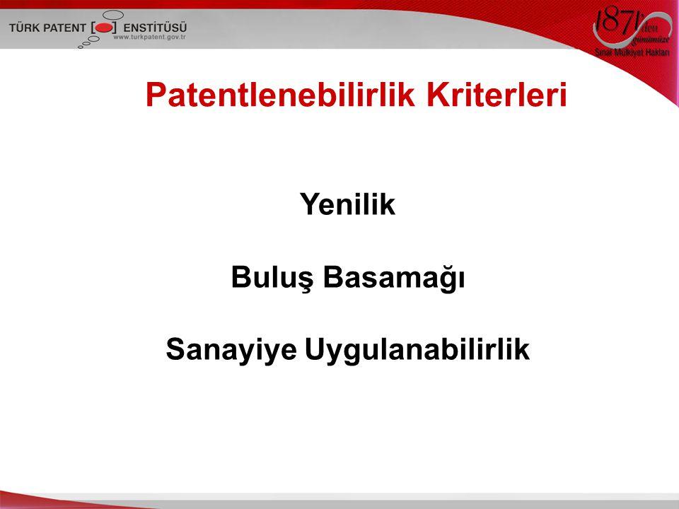 Patentlenebilirlik Kriterleri Yenilik Buluş Basamağı Sanayiye Uygulanabilirlik