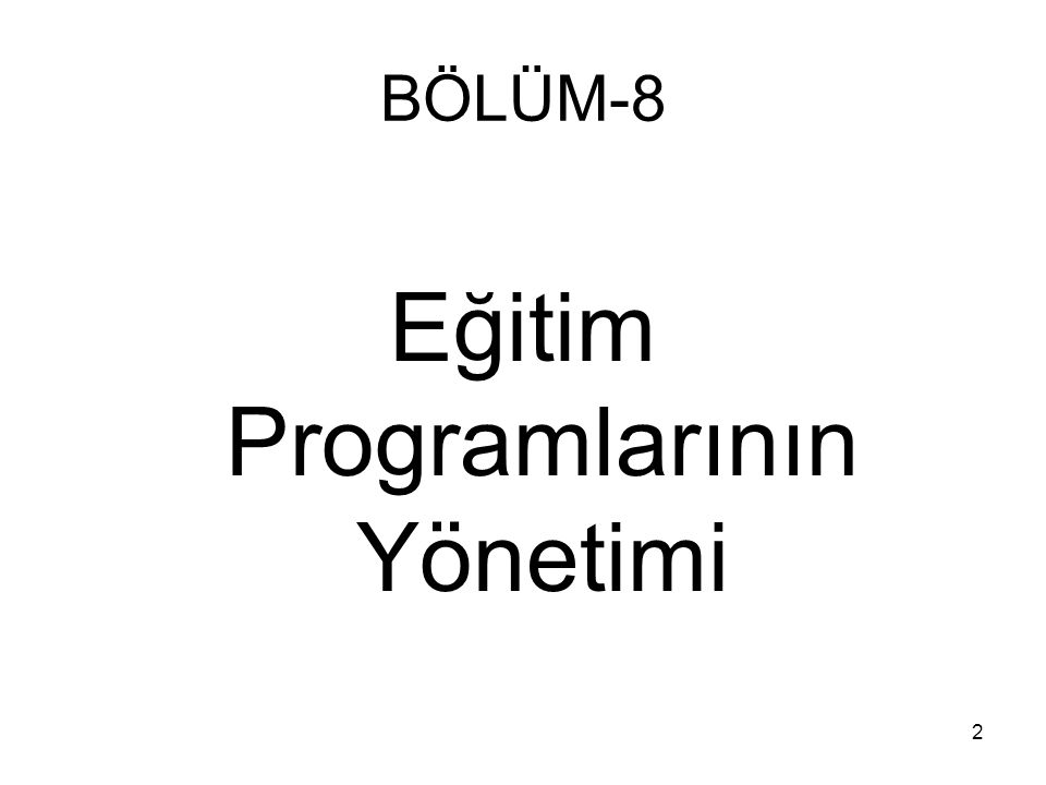 2 BÖLÜM-8 Eğitim Programlarının Yönetimi