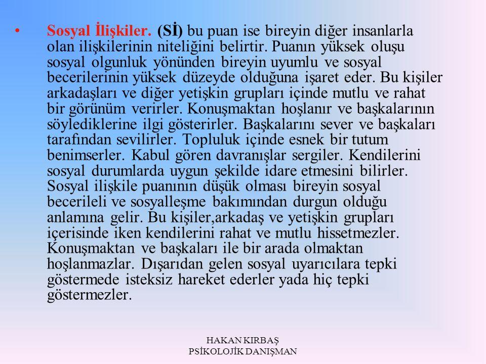 HAKAN KIRBAŞ PSİKOLOJİK DANIŞMAN Sosyal İlişkiler.