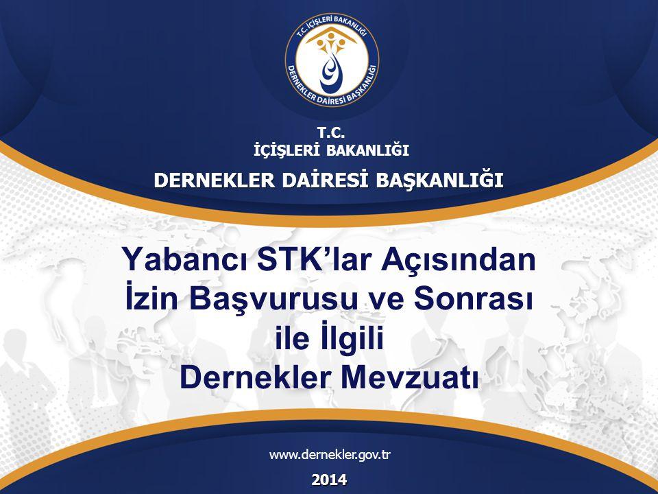 BİRİNCİ BÖLÜM (Türkiye'de Faaliyet Göstermek İsteyen Yabancı STK'ların Başvuru Süreci)  Yabancı STK Nedir.
