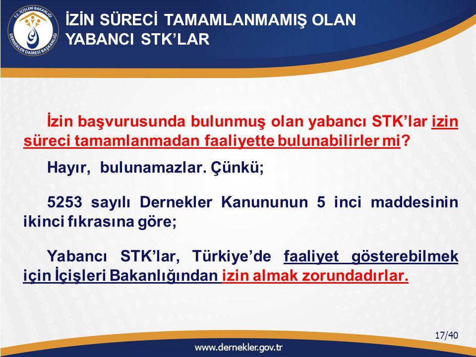 Türkiye'de faaliyet gösterme izni olmayan veya faaliyet göstermesine izin verilmeyen yabancı STK'lar, Türkiye'de faaliyet gösteren Türk veya yabancı diğer kuruluşlarla işbirliği/partnerlik yapabilirler mi.