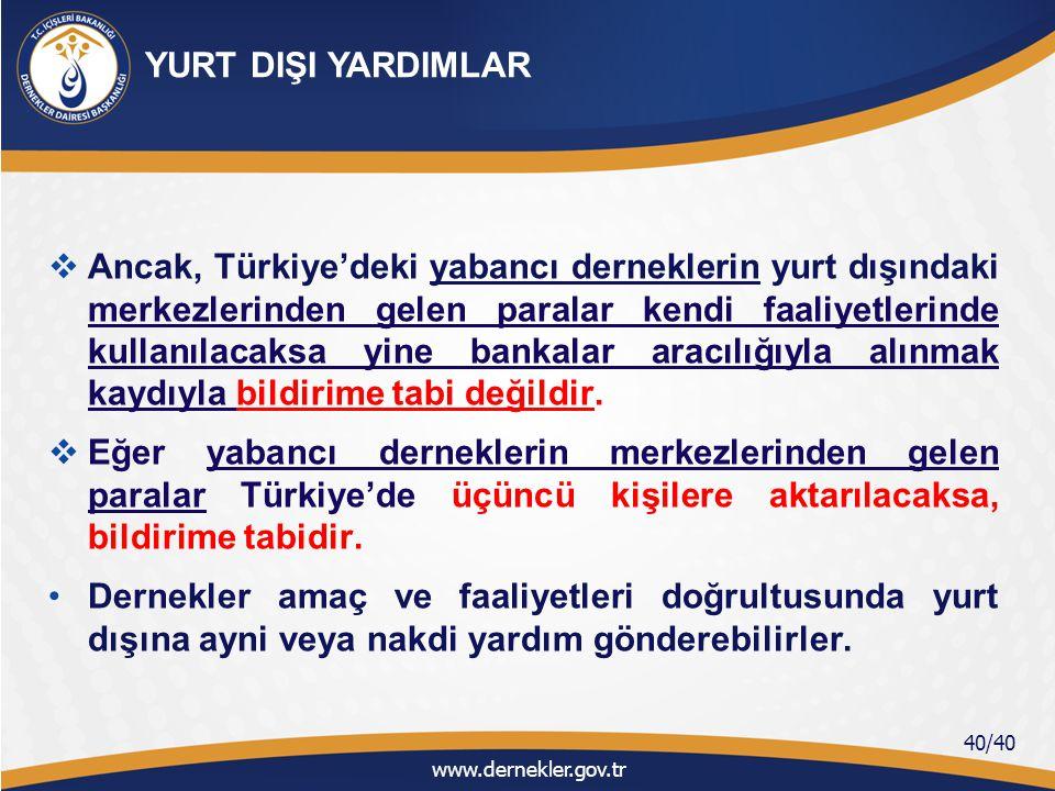  Ancak, Türkiye'deki yabancı derneklerin yurt dışındaki merkezlerinden gelen paralar kendi faaliyetlerinde kullanılacaksa yine bankalar aracılığıyla