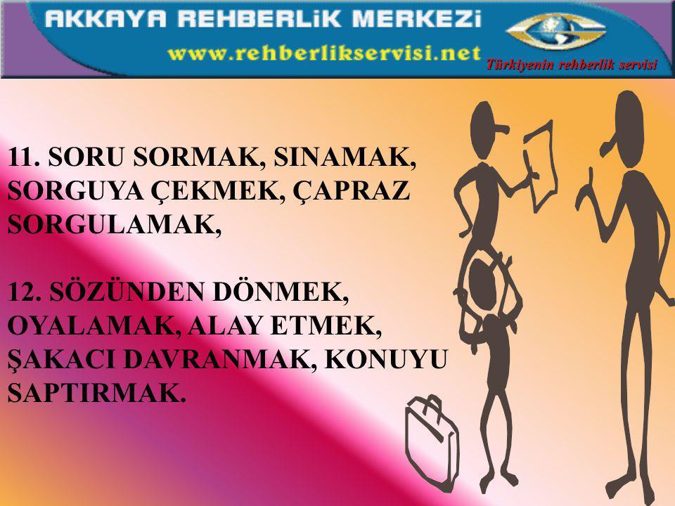10. GÜVEN VERMEMEK, DESTEKLEMEMEK, AVUTMAK, DUYGULARINI PAYLAŞMAMAK, 9.YERMEK, AYNI DÜŞÜNCEDE OLMAMAK, OLUMLU DEĞERLENDİRME YAPMAMAK, Türkiyenin rehbe