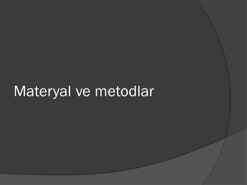 Materyal ve metodlar