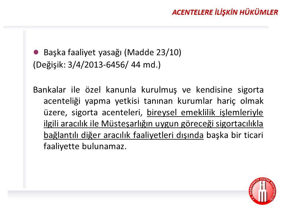 YABANCI SİGORTA ACENTELERİ (Madde 23/11) Bakanlar Kurulu, yabancı sigorta acentelerinin Türkiye'deki faaliyetleri ile Türkiye'de faaliyet gösteren sigorta acentelerinin yabancı sigorta şirketleri adına Türkiye'deki aracılık hizmetlerine ilişkin düzenleme yapmaya yetkilidir.