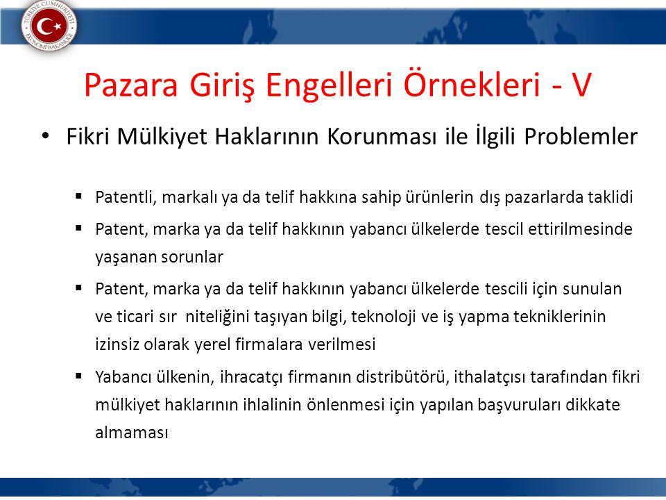 Pazara Giriş Engelleri Örnekleri - V Fikri Mülkiyet Haklarının Korunması ile İlgili Problemler  Patentli, markalı ya da telif hakkına sahip ürünlerin
