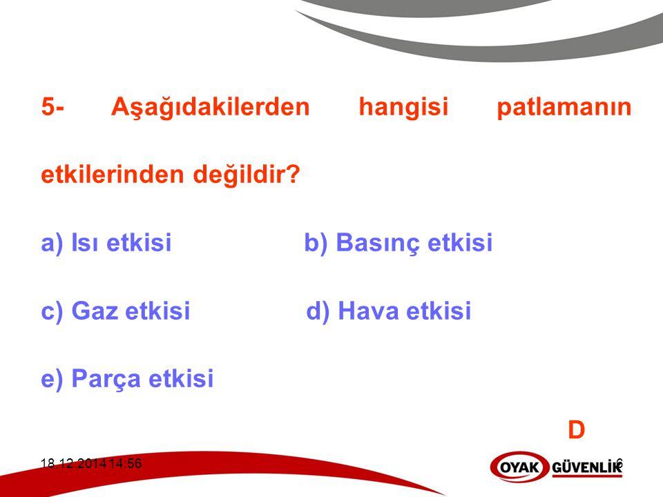18.12.2014 14:59 57 56- Özel güvenlik görevlisi aşağıdaki hallerden hangisinde konuta girebilir.