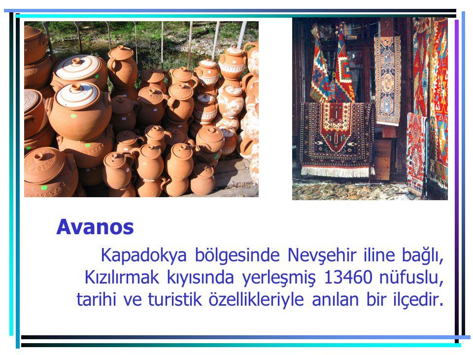 Avanos Kapadokya bölgesinde Nevşehir iline bağlı, Kızılırmak kıyısında yerleşmiş 13460 nüfuslu, tarihi ve turistik özellikleriyle anılan bir ilçedir.